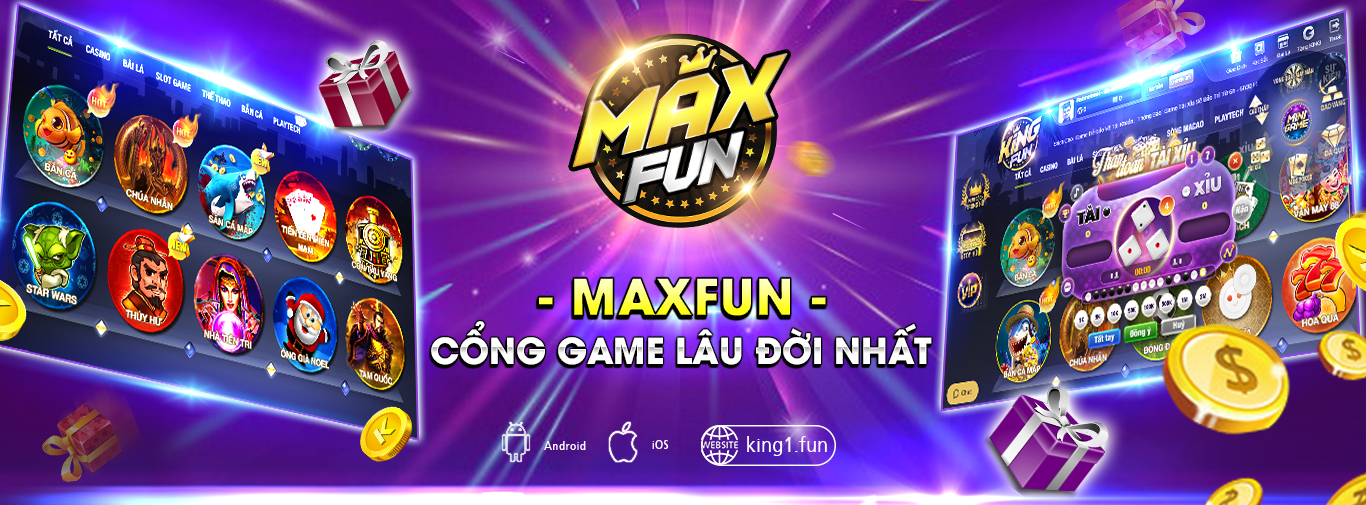 Max fun - Cổng game quốc tế